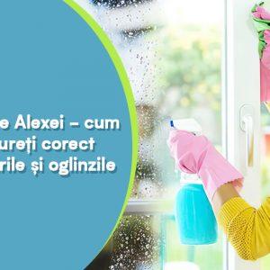 Sfaturile Alexei – cum să cureti corect geamurile si oglinzile