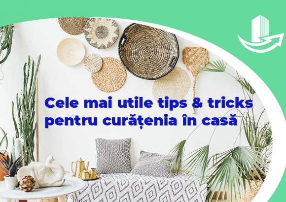 Cele mai utile tips & tricks pentru curatenia in casa